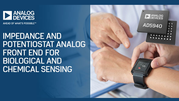 Analog Devices announces New Impedance  & Potentiost at Analog Front End
